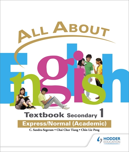 All About English: Secondary 1 Express/Normal (Academic