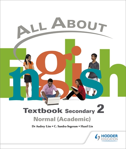 All About English: Secondary 2 Normal (Academic) Textbook: Galore Park